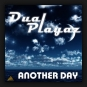 Dual Playaz - Another Day