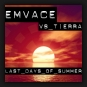 Emvace vs. Tierra - Last Days Of Summer