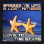 Breeze vs. UFO & Lost Witness - Love To The Stars