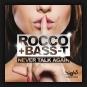 Rocco & Bass-T - Never Talk Again