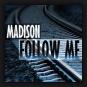 Madison - Follow Me