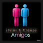 Styles & Breeze - Amigos