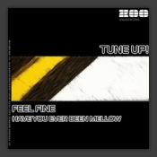 Feel Fine / Have You Ever Been Mellow
