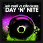 Kid Cudi vs. Crookers� - Day 'N' Nite