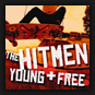 The Hitmen - Young & Free