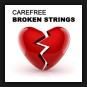 Carefree - Broken Strings