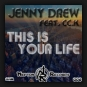 Jenny Drew feat. Cc.K - This Is Your Life
