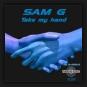 Sam G - Take My Hand