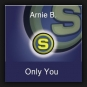 Arnie B. - Only You