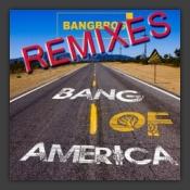 Bang Of America (Remixes)