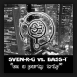 Sven-R-G vs. Bass-T pres. DJ Uto - On A Party Trip