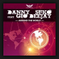 Danny Suko feat. Gio Deejay - Around The World