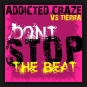 Addicted Craze vs. Tierra - Don't Stop The Beat