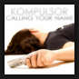 Kompulsor - Calling Your Name