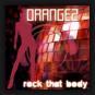 Orangez - Rock That Body