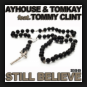 Ayhouse & Tomkay feat. Tommy Clint - Still Believe