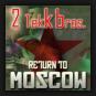2 Tekk Bros. - Return To Moscow