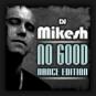 DJ Mikesh - No Good