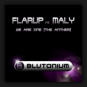 Flarup vs. Maly - We aRe oNe (The Anthem)