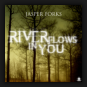 Jasper Forks - River Flows In You