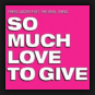 Freeloaders feat. The Real Thing - So Much Love To Give