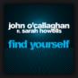 John O'Callaghan feat. Sarah Howells - Find Yourself