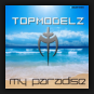 Topmodelz - My Paradise