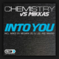 Chemistry vs. Mikkas - Into You