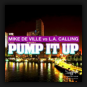 Mike De Ville vs. L.A. Calling - Pump It Up