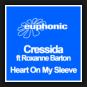 Cressida feat. Roxanne Barton - Heart On My Sleeve