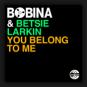 Bobina & Betsie Larkin - You Belong to Me