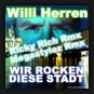Willi Herren - Wir Rocken Diese Stadt