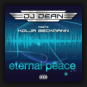 DJ Dean meets Kolja Beckmann  - Eternal Peace