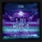 S-Dee - Music Is