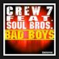 Crew 7 Feat. Soul Bros  - Bad Boys
