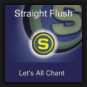 Straight Flush - Let's All Chant