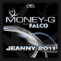 Money-G feat. Falco - Jeanny 2011