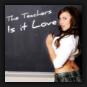 The Teachers - Is It Love