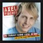 Axel Fischer - Du Trägst Keine Liebe In Dir