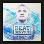 Beat Service - Not This Time (The Album)