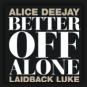 Alice Deejay - Better Off Alone
