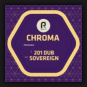 Chroma - 201 Dub / Sovereign