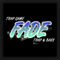Fade - Trap Game / Trap And Bass
