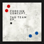 Foreign Concept - Tag Team EP