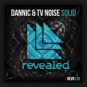 Dannic & TV Noise - Solid