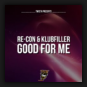 Re-Con & Klubfiller - Good For Me