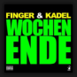 Finger & Kadel - Wochenende