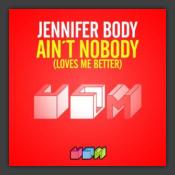 Ain't Nobody (Loves Me Better)