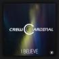 Crew Cardinal - I Believe