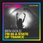 Ben Gold - I'm In A State Of Trance (ASOT 750 Anthem)